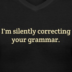 I am Silently Correcting Your Grammar Women's T-Shirts