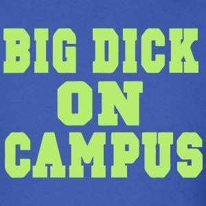 BIG DICK ON CAMPUS - Men's T-Shirt