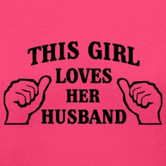This Girl Loves Her Husband Women's T-Shirts