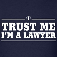 Trust Me. I'm a Lawyer T-Shirts