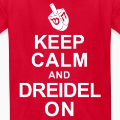 Keep Calm and Dreidel On Kids' Shirts