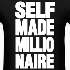 SELF MADE MILLIONAIRE T-Shirts