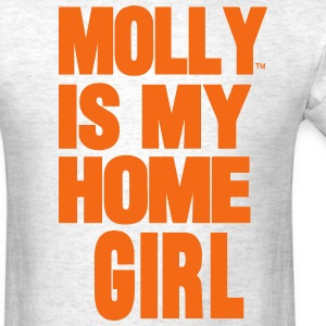 MOLLY IS MY HOME GIRL T-Shirts - Men's T-Shirt