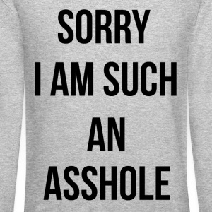 Sorry I am such an asshole Long Sleeve Shirts - Crewneck Sweatshirt