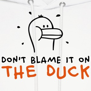 Don't blame it on the Duck Hoodies - Men's Hoodie
