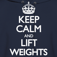Design ~ Keep Calm, Lift Weights - White Text/Hoodie