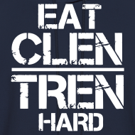 Design ~ Men's 'EAT CLEN/TREN HARD' Hoodie - White Text