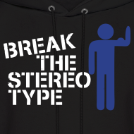 Design ~ Break The Stereotype Hoodie - White Text