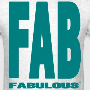 FAB-FABULOUS T-Shirts - Men's T-Shirt