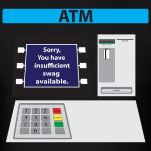Insufficient Swag ATM T-Shirts - Men's T-Shirt