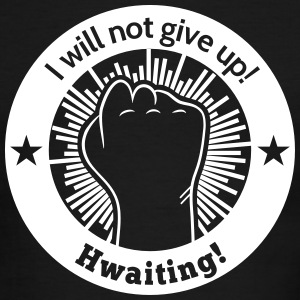 I will not give up! hwaiting!   T-Shirts - Men's Ringer T-Shirt