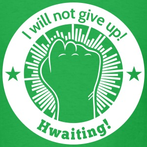 I will not give up! hwaiting!   T-Shirts - Men's T-Shirt
