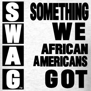 SWAG: SOMETHING WE AFRICAN AMERICANS GOT - Men's T-Shirt