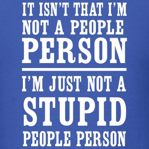 Not a Stupid People Person T-Shirts - Men's T-Shirt