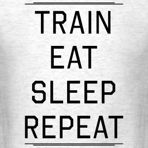 Train Eat Sleep Repeat T-Shirts - Men's T-Shirt