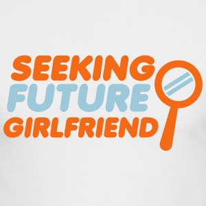 seeking future girlfriend Long Sleeve Shirts - Men's Long Sleeve T-Shirt by Next Level