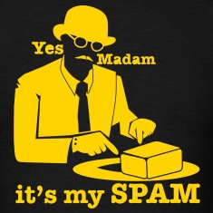 Yes Madam it's my SPAM with top hat man pointing T-Shirts