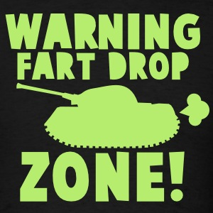 WARNING! fart DROP ZONE! stinky military tank T-Shirts - Men's T-Shirt