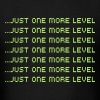 Just One More Level T-Shirts - Men's T-Shirt