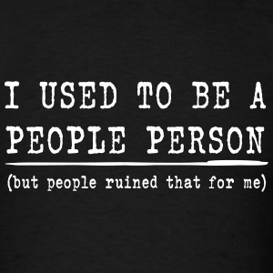 I Used to be a People Person T-Shirts - Men's T-Shirt