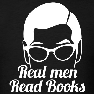 real men read books with male and glasses T-Shirts - Men's T-Shirt