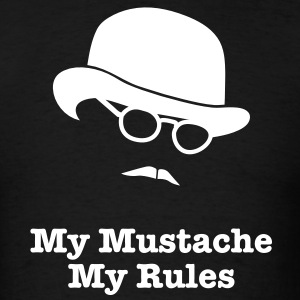 MY MUSTACHE - MY RULES bowler hat glasses T-Shirts - Men's T-Shirt