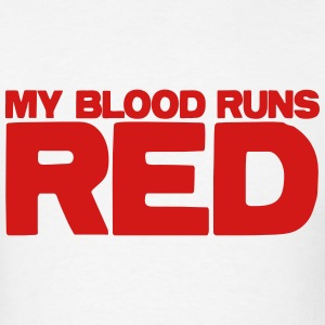 My blood runs RED T-Shirts - Men's T-Shirt