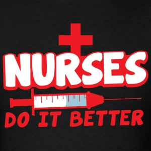 NURSES do it better with needle T-Shirts - Men's T-Shirt