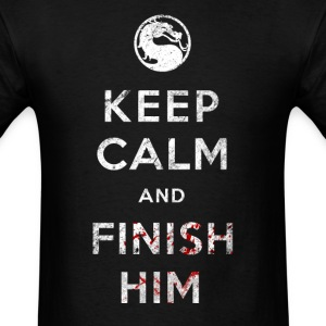 Keep Calm and Finish Him - Men's T-Shirt