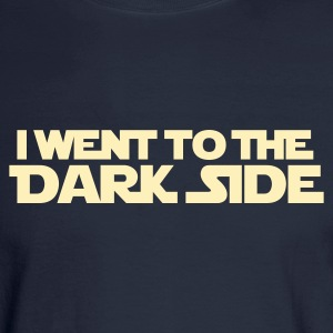 Went to dark side (only) 1c Long Sleeve Shirts - Men's Long Sleeve T-Shirt