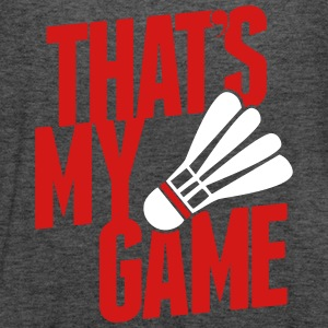 badminton - that's my game Tanks - Women's Flowy Tank Top by Bella