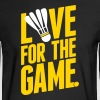 badminton - love for the game Long Sleeve Shirts - Men's Long Sleeve T-Shirt