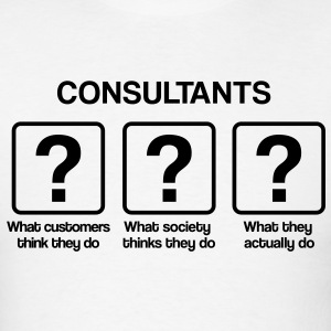 Consultant - What my friends think I do T-Shirts - Men's T-Shirt