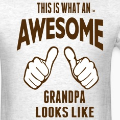 This Is What An AWESOME GRANDPA Looks Like T-Shirts