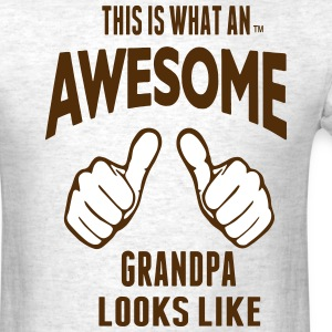 This Is What An AWESOME GRANDPA Looks Like T-Shirts - Men's T-Shirt