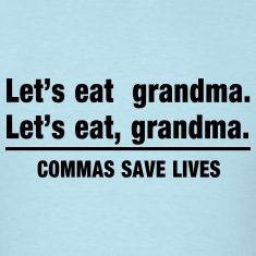 Commas Save Lives. Let's Eat Grandma. T-Shirts