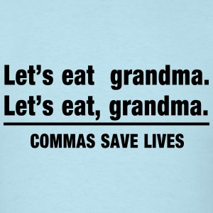 Commas Save Lives. Let's Eat Grandma. T-Shirts - Men's T-Shirt