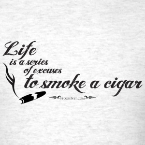 Life is a series of excuses to smoke a cigar T-Shirts - Men's T-Shirt