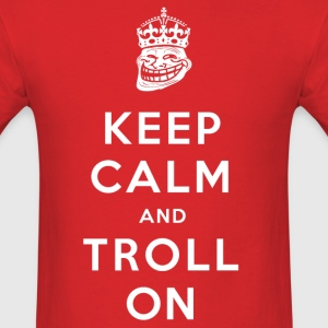 Keep Calm and Troll On - Men's T-Shirt