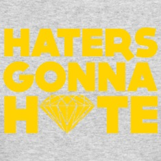 haters gonna hate Long Sleeve Shirts
