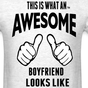 THIS IS WHAT AN AWESOME BOYFRIEND LOOKS LIKE - Men's T-Shirt