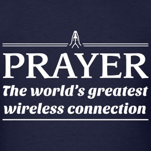 Prayer.World's greatest wireless connection T-Shirts - Men's T-Shirt