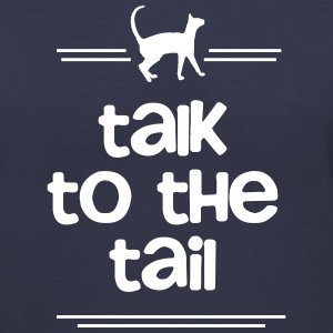 Talk to the Tail Women's T-Shirts - Women's V-Neck T-Shirt