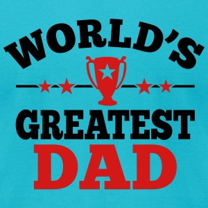 World's greatest Dad T-Shirts - Men's T-Shirt by American Apparel