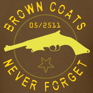 Brown Coats Never Forget - Firefly - Men's T-Shirt