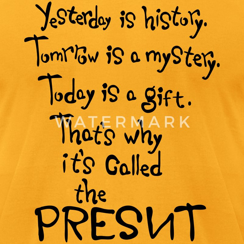 Today is a gift Life Quotes Men's  T-shirt - Men's T-Shirt by American Apparel