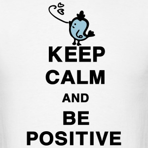 Keep Calm and Be Positive quotes Men's Standard We - Men's T-Shirt
