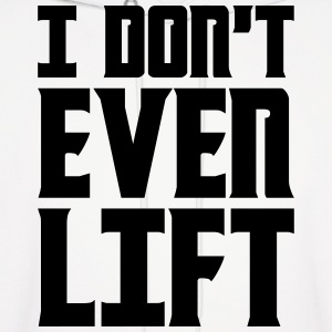 I Dont Even Lift Hoodies - Men's Hoodie