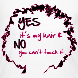 Yes it's My Hair And No You Can't Touch it Long Sleeve Shirts - Women's Long Sleeve Jersey T-Shirt
