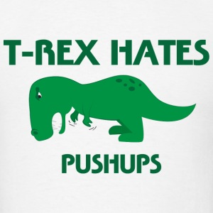 T-Rex Hates Pushups T-Shirts - Men's T-Shirt